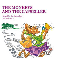 The Monkeys and the Capseller - Anushka Ravishankar, Malavika PC