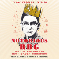 Notorious RBG - Young Readers' Edition - Irin Carmon, Shana Knizhnik