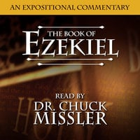 The Book of Ezekiel: An Expositional Commentary - Chuck Missler