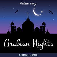 The Arabian Nights - Andrew Lang