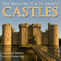 101 Amazing Facts about Castles - Jack Goldstein