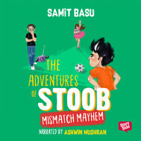 Adventures of Stoob: Mismatch Mayhem - Samit Basu