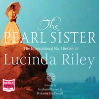The Pearl Sister: The Seven Sisters, Book 4 - Lucinda Riley