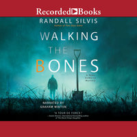 Walking the Bones - Randall Silvis