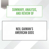 Summary, Analysis, and Review of Neil Gaiman's American Gods - Start Publishing Notes