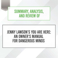 Summary, Analysis, and Review of Jenny Lawson's You Are Here: An Owner's Manual for Dangerous Minds - Start Publishing Notes