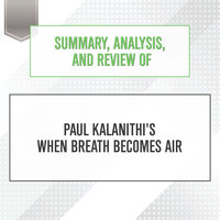 Summary, Analysis, and Review of Paul Kalanithi's When Breath Becomes Air - Start Publishing Notes