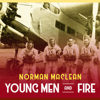 Young Men and Fire - Norman Maclean