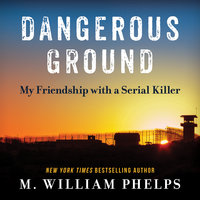 Dangerous Ground - M. William Phelps