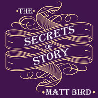 The Secrets of Story - Matt Bird