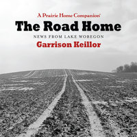 The Road Home - Garrison Keillor