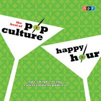 NPR The Best of Pop Culture Happy Hour - Linda Homles,Stephen Thompson