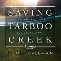 Saving Tarboo Creek - Scott Freeman