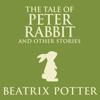 The Tale of Peter Rabbit and Other Stories - Beatrix Potter
