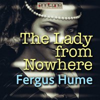 The Lady from Nowhere - Fergus Hume