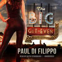 The Big Get-Even - Paul Di Filippo