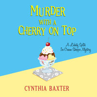 Murder with a Cherry on Top - Cynthia Baxter
