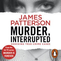 Murder, Interrupted - James Patterson