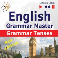 English Grammar Master: Grammar Tenses – New Edition (Intermediate / Advanced Level: B1-C1 – Listen & Learn) - Dorota Guzik