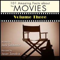 101 Amazing Facts about the Movies - Volume 3 - Jack Goldstein