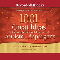 1001 Great Ideas for Teaching and Raising Children with Autism or Asperger's - Ellen Notbohm,Veronica Zysk