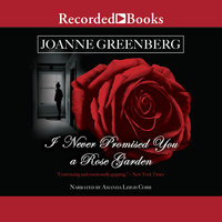 I Never Promised You a Rose Garden - Joanne Greenberg