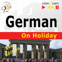 German on Holiday: Deutsch für die Ferien – New edition (Proficiency level: B1-B2 – Listen & Learn) - Dorota Guzik