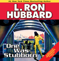 One Was Stubborn - L. Ron Hubbard