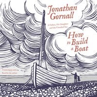 How To Build A Boat - Jonathan Gornall