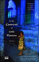In the Convent of Little Flowers - Indu Sundaresan