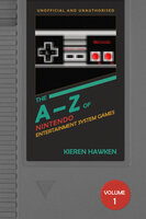The A-Z of NES Games - Volume 1 - Kieren Hawken