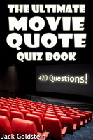The Ultimate Movie Quote Quiz Book - Jack Goldstein
