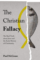 The Christian Fallacy - Dr. Paul McGrane