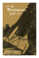 A Woodman's Lot - Michael Boxall