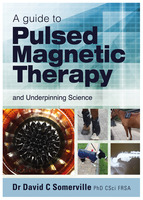 A Guide to Pulsed Magnetic Therapy - Dr David C. Somerville
