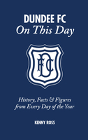 Dundee FC On This Day - Kenny Ross