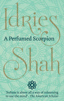 A Perfumed Scorpion - Idries Shah