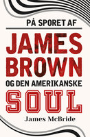 På sporet af James Brown og den amerikanske soul - James McBride