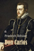 Don Carlos - A Play - Friedrich Schiller
