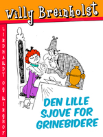 Den lille sjove for grinebidere - Willy Breinholst