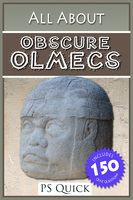 All About: Obscure Olmecs - P S Quick