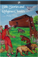 Bible Stories and Religious Classics - Philip Wells