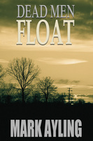 Dead Men Float - Mark Ayling