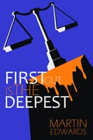 First Cut is the Deepest - Martin Edwards