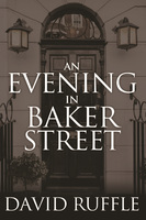 Holmes and Watson - An Evening In Baker Street - David Ruffle