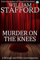 Murder On The Knees - William Stafford