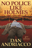 No Police Like Holmes - Second Edition - Dan Andriacco