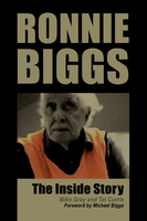 Ronnie Biggs - The Inside Story - Tel Currie,Mike Gray