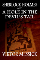 Sherlock Holmes and a Hole in the Devil's Tail - Viktor Messick