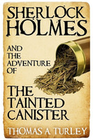 Sherlock Holmes and the Adventure of the Tainted Canister - Thomas A. Turley